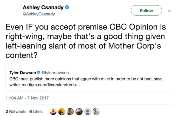 "@AshleyCsanady tweet: ""Even IF you accept premise CBC Opinion is right-wing, maybe that's a good thing given left-leaning slant of most of Mother Corp's content?"""