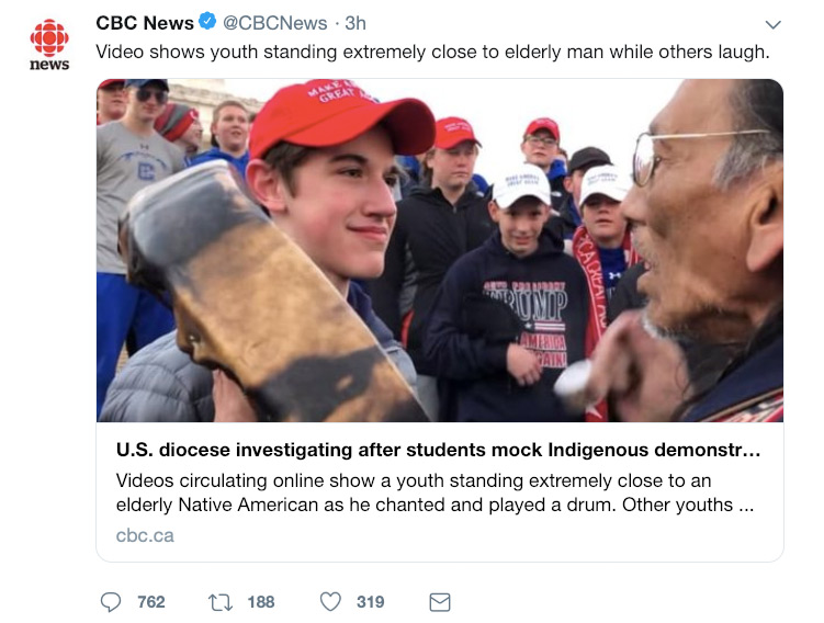 "A tweet from CBC News, ""Video shows youth standing extremely close to elderly man while others laugh."" It links to a story about the MAGA-hat-wearing students who confronted and mocked an Indigenous demonstrator at that Washington rally."