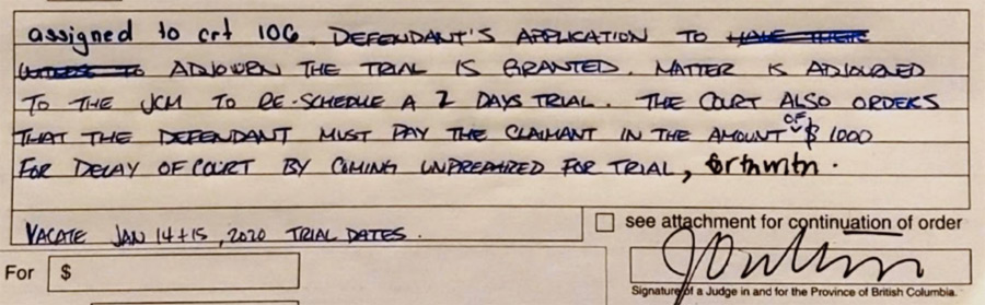 "Part of a form that's been filled out by hand in blue pen. The relevant part is: ""The Court also orders that the Defendant must pay the Claimant in the amount of $1000 for delay of court by coming unprepared for trial, forthwith."" A judge has signed it."