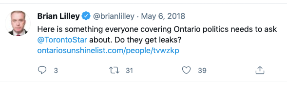 A May 6, 2018, tweet from Brian Lilley (@brianlilley), in which he wrote: Here is something everyone covering Ontario politics needs to ask @TorontoStar about. Do they get leaks? hontariosunshinelist.com/people/tvwzkp